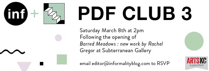 Informality + Subterranean Gallery: PDF CLUB 3